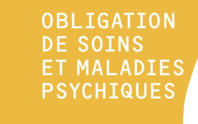 Obligation de soins en cas de maladie psychique – Guide juridique à l'usage des patients en Suisse romande