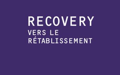 Recovery – Vers le rétablissement Maladies psychiques