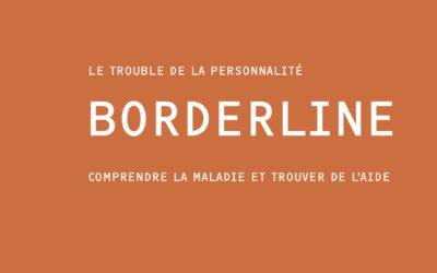Le trouble de la personnalité Borderline – Comprendre la maladie et trouver de l'aide