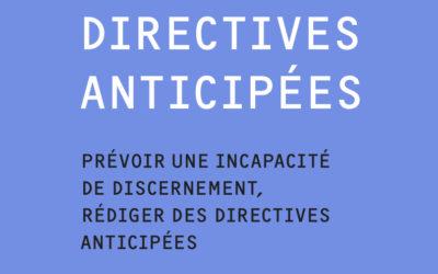 Directives anticipées – Prévoir une incapacité de discernement, rédiger des directives anticipées