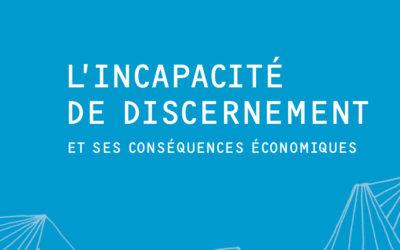 L'incapacité de discernement et ses conséquences économiques